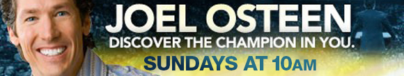 Joel Osteen - Sundays at 10am